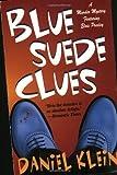 Blue Suede Clues, Daniel Klein, 0312986696