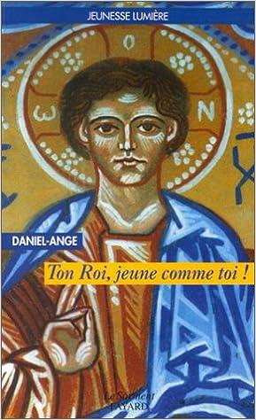 Lire Ton Roi, jeune comme toi ! pdf