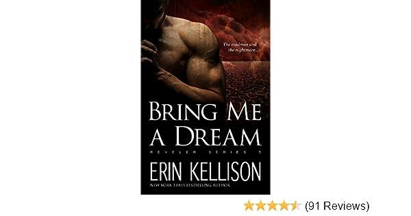 Amazon Bring Me A Dream Reveler Series 5 Ebook Erin Kellison
