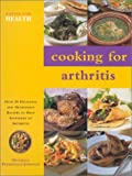 Cooking for Arthritis (Eating for Health)