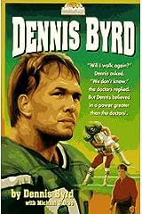 Dennis Byrd (Today's Heroes Series) Paperback