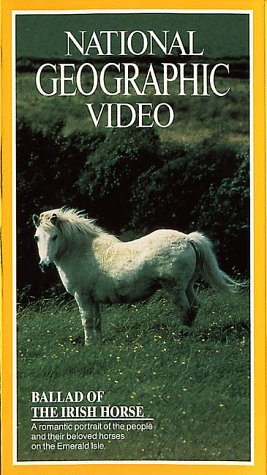 National Geographic's Ballad of the Irish Horse [VHS]