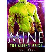 Alien Romance: MINE: The Alien's Prize: Scifi Alien Abduction Invasion Romance