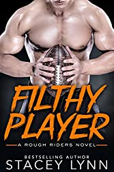Filthy Player (A Rough Riders Novel Book 2)
