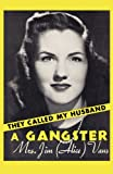 They Called My Husband a Gangster, Alice Vaus, 1434434257
