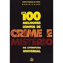 100 Melhores Contos De Crime E Misterios Da Literatura Universal