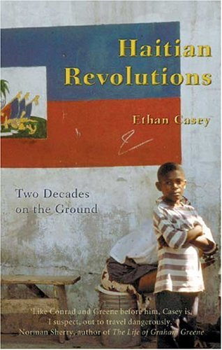 Haitian Revolutions: Two Decades on the Ground