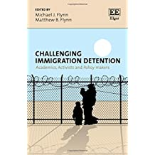 Challenging Immigration Detention: Academics, Activists and Policy-makers