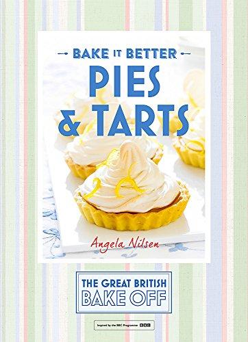 Bake it Better: Pies & Tarts (The Great British Bake ()
