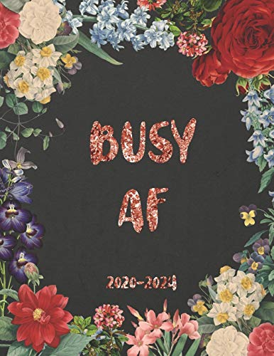 Busy AF 2020-2024: 5 Year planner with 60 Months spread view calendar, schedule agenda and appointment organizer with floral cover (5 year planner 2020-2024) por Natasha Ghenthly