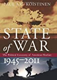 State of War, Paul A. C. Koistinen, 0700618740