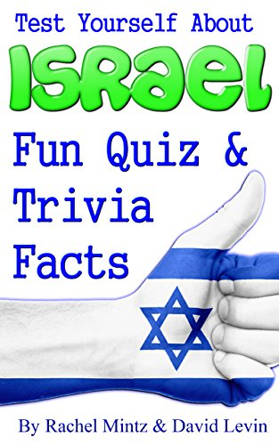 Israel fun quiz trivia facts test yourself about israel kindle israel fun quiz trivia facts test yourself about israel by mintz rachel fandeluxe Gallery