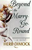 img - for Beyond the Marry-Go-Round book / textbook / text book