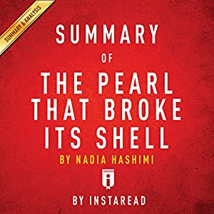 Summary of 'The Pearl That Broke Its Shell' by Nadia Hashimi | Includes Analysis Audiobook