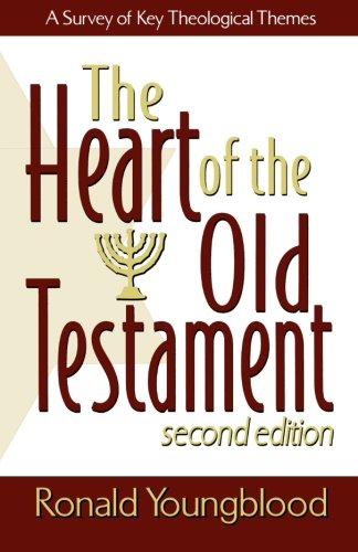 The Heart of the Old Testament: A Survey of Key Theological Themes ()