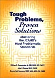img - for Tough Problems, Proven Solutions: Mastering the Jcaho's Most Problematic Standards book / textbook / text book