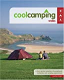 Cool Camping Wales: A Hand Picked Selection of Exceptional Campsites and Camping Experiences