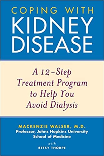 Coping With Kidney Disease A 12 Step Treatment Program To Help You Avoid Dialysis 9780471274230 Medicine Health Science Books Amazon Com