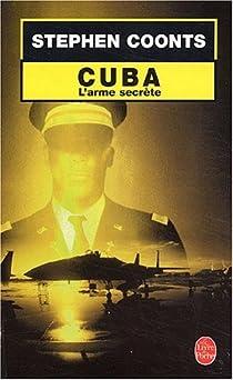Cuba, l'arme secrète par Coonts