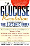 img - for The Glucose Revolution: The Authoritative Guide to the Glycemic Index--the Groundbreaking Medical Discovery book / textbook / text book