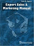 Export Sales and Marketing Manual : 2001, Export Institute, 0943677912