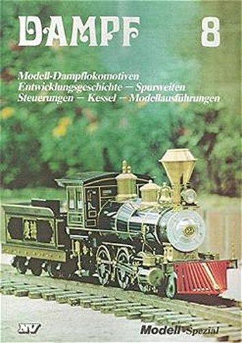 Dampf, Bd.8, Modell-Dampflokomotiven (Dampf-Spezial)