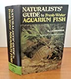 Naturalists' Guide to Fresh-Water Aquarium Fish, J. J. Hoedeman, 080693722X