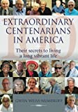 Extraordinary Centenarians in Americ, Gwen Weiss-Numeroff, 189743586X