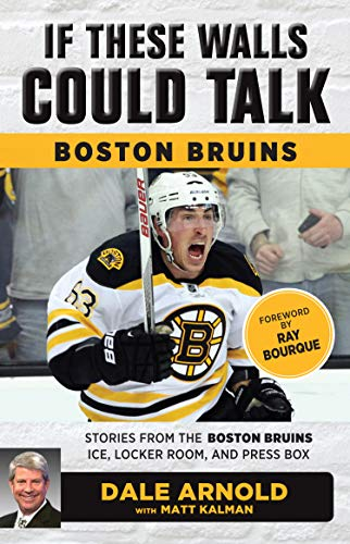 If These Walls Could Talk: Boston Bruins: Stories from the Boston Bruins Ice, Locker Room, and Press - Glue Boston