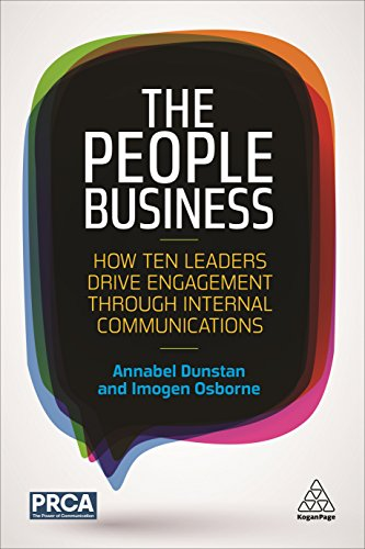 The People Business: How Ten Leaders Drive Engagement Through Internal Communications by Kogan Page