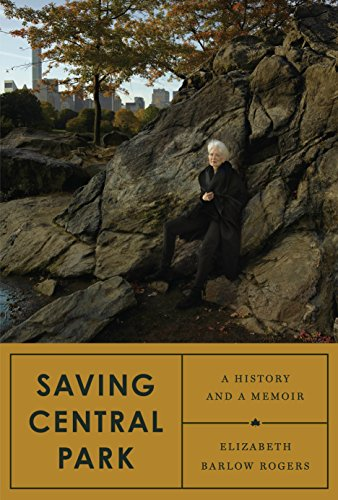 Saving Central Park: A History and a - Elizabeth Nj Gardens