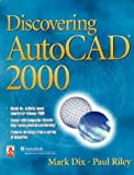 img - for Discovering AutoCAD 2000 by Dix Mark Riley Paul (1999-09-02) Textbook Binding book / textbook / text book