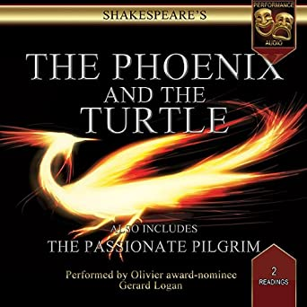 the passionate pilgrim the phoenix the turtle performance audio edition