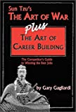 Sun Tzu's The Art of War Plus The Art of Career Building, Sun-Tzu and Gary Gagliardi, 1929194137