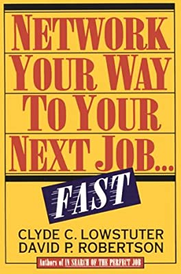 Network Your Way to Your Next Job...Fast