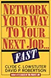 Network Your Way to a New Job... Fast, Clude C. Lowstuter and David P. Robertson, 0070388830