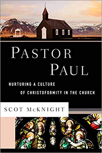 Image result for Pastor Paul: Nurturing a Culture of Christoformity in the Church by Scot McKnight