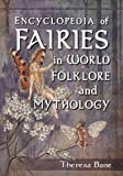 img - for Encyclopedia of Fairies in World Folklore and Mythology book / textbook / text book