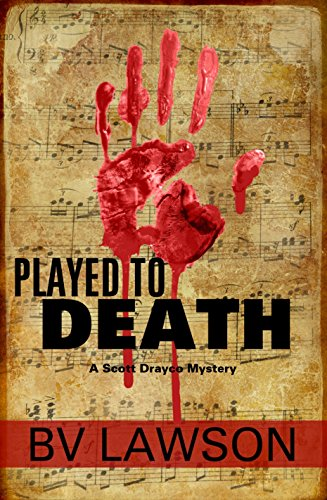 Played to Death: A Scott Drayco Mystery (Scott Drayco Mystery Series Book 1) by [Lawson, BV]
