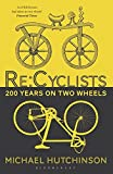 img - for Re:cyclists: 200 Years on Two Wheels book / textbook / text book