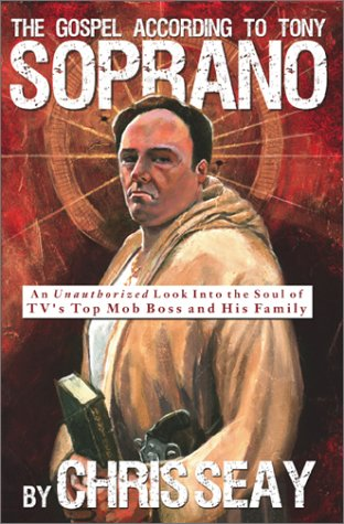 Download The Gospel According to Tony Soprano: An Unauthorized Look into the Soul of Tv's Top Mob Boss and His Family pdf epub