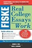 Fiske Real College Essays That Work, Bruce Hammond and Edward B. Fiske, 1402201648