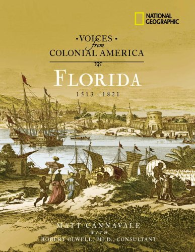 Download Voices from Colonial America: Florida 1513-1821 (National Geographic Voices from ColonialAmerica) PDF ePub book