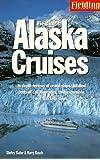 Fielding's Alaska Cruises and Inside Passage (Cruises series)