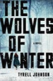 Book cover from The Wolves of Winter: A Novel by Tyrell Johnson
