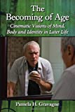 The Becoming of Age, Pamela H. Gravagne, 078647260X
