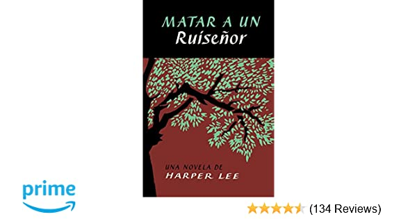 Matar a un ruiseñor (To Kill a Mockingbird - Spanish Edition): Harper Lee: 9780718076375: Amazon.com: Books