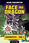 Face au Dragon: Les Aventures de Gameknight999, T3 par Cheverton