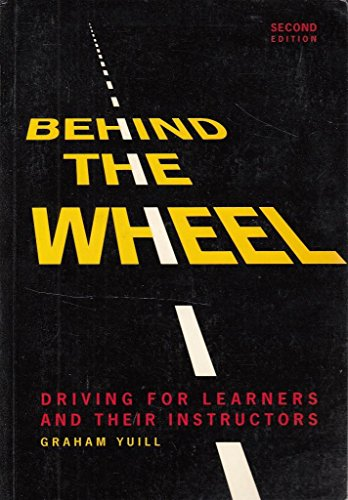 Behind the Wheel: Driving for Learners and Their Instructors