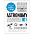 Astronomy 101: From the Sun and Moon to Wormholes and Warp Drive, Key Theories, Discoveries, and Facts about the Universe (Adams 101)